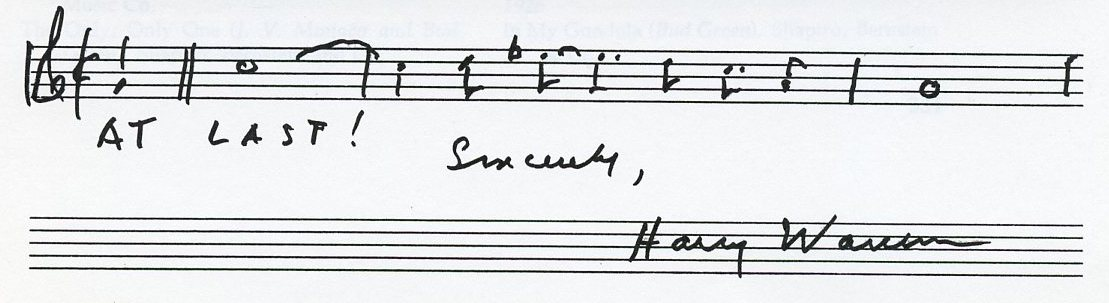 "A Harry Warren autograph invokes the opening melody for the song ""At Last,"" which Warren composed with Mack Gordon."